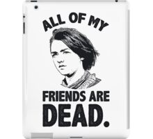 All of My Friends Are Dead iPad Case/Skin