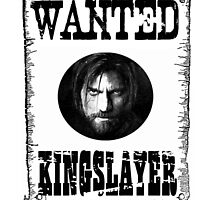 Kingslayer Wanted by Spread-Love
