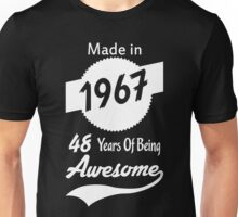 Made In 1967, 48 Years Of Being Awesome Unisex T-Shirt
