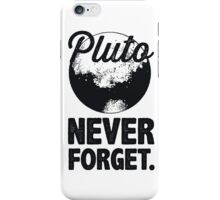 Pluto Never Forget iPhone Case/Skin
