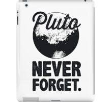 Pluto Never Forget iPad Case/Skin