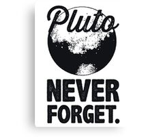 Pluto Never Forget Canvas Print