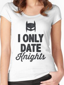I Only Date Knights Women's Fitted Scoop T-Shirt