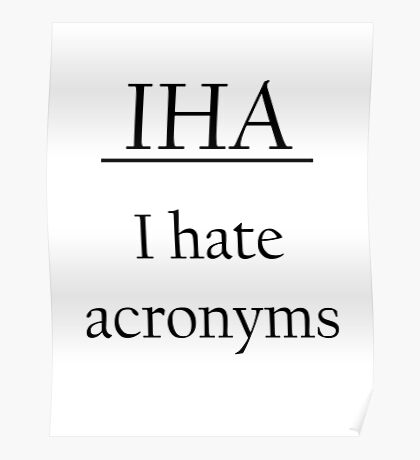 I Hate Acronyms Poster