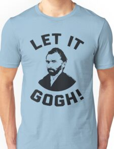 Let It Gogh Unisex T-Shirt