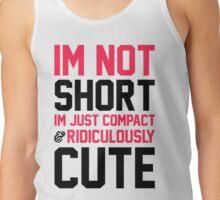 I'm Not Short Tank Top