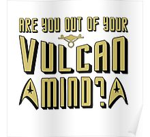 Are You Out Of Your Vulcan Mind? Poster