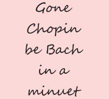 Gone Chopin by Tim Everding