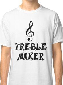 Treble maker Classic T-Shirt