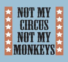 Not my circus, not my monkeys by digerati