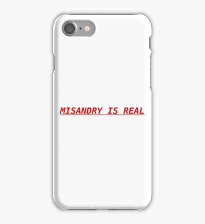 MISANDRY IS REAL !!!!!! iPhone Case/Skin