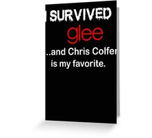 I survived glee...and Chris Colfer is my favorite. Greeting Card