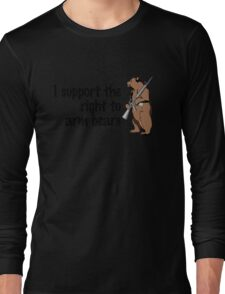 I support the right to arm bears Long Sleeve T-Shirt