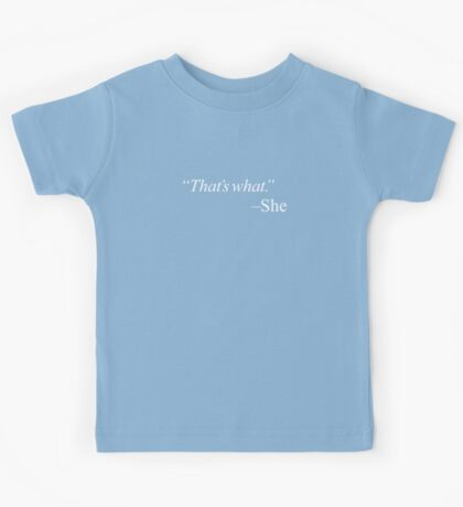 """That's what."" Kids Clothes"