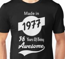 Made In 1977, 38 Years Of Being Awesome Unisex T-Shirt