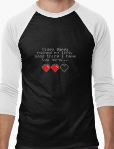 Video games ruined my life. Good thing I have two more... Men's Baseball ¾ T-Shirt