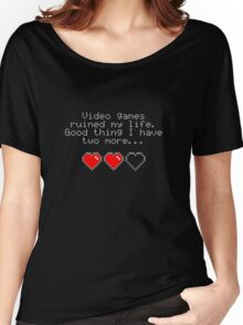 Video games ruined my life. Good thing I have two more... Women's Relaxed Fit T-Shirt