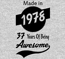 Made In 1978, 37 Years Of Being Awesome Unisex T-Shirt