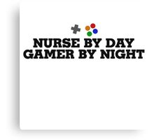 Nurse by day gamer by night Canvas Print
