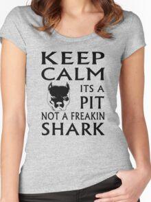 keep calm its a pit not a freakin shark Women's Fitted Scoop T-Shirt