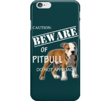 caution - beware of pitbull do not approach iPhone Case/Skin