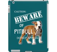 caution - beware of pitbull do not approach iPad Case/Skin