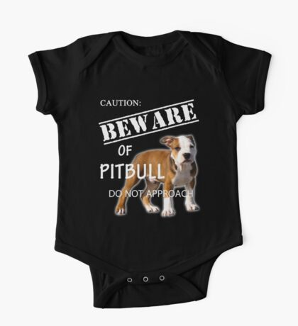 caution - beware of pitbull do not approach One Piece - Short Sleeve