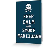 keep calm and smoke marijuana Greeting Card
