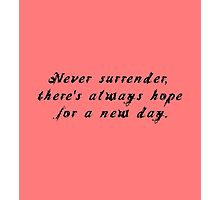 Never surrender Photographic Print