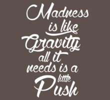 Madness is like gravity Kids Clothes