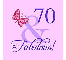 Fabulous 70th Birthday For Her Photographic Print