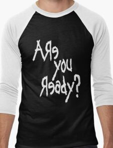 Are You Ready? (White text) Men's Baseball ¾ T-Shirt