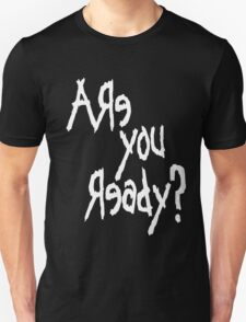 Are You Ready? (White text) T-Shirt