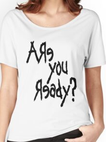 Are You Ready? (Black text) Women's Relaxed Fit T-Shirt