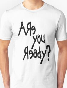 Are You Ready? (Black text) Unisex T-Shirt