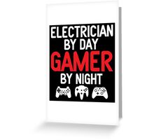 Electrician by Day Gamer by Night Greeting Card
