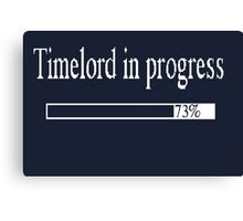 Timelord in progress Canvas Print