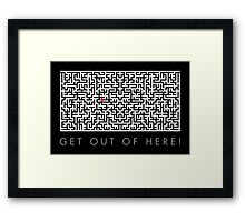 Get out of here! Framed Print