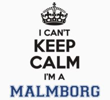 I cant keep calm Im a MALMBORG by icanting