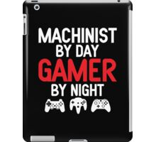 Machinist by Day Gamer by Night  iPad Case/Skin