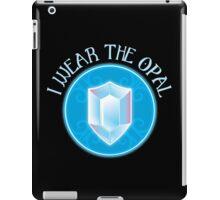 I wear the opal with OPAL Jewel Black jewels FAN ART iPad Case/Skin