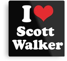 I Love Scott Walker Metal Print