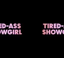 At Least I Am A Showgirl! - Alternate Mug Version by merimeaux
