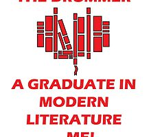 the drummer loves a graduate in modern literature... me! by ildotch