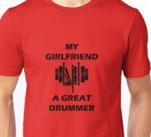 my girlfriend loves a great drummer Unisex T-Shirt