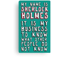 My name is Sherlock Holmes Canvas Print