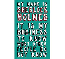 My name is Sherlock Holmes Photographic Print