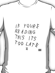 If you're a fan of Drake! You'll love this.. T-Shirt
