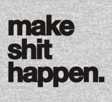 make shit happen {fight apathy} by animo
