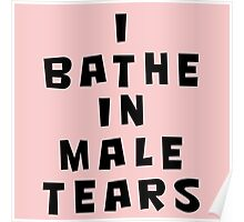 I BATHE IN MALE TEARS  Poster